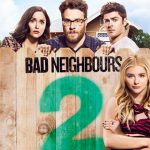Cattivi vicini 2 - Bad Neighbours 2